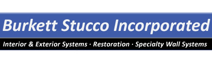 Burkett Stucco Incorporated - Exterior & Interior Systems and Restoration